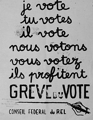 Eu voto/ Tu votas/ Ele vota/ Nós votamos/ Vós votais/ Eles lucram/ GREVE de VOTO